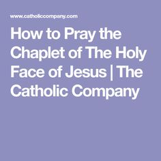 How to Pray the Chaplet of The Holy Face of Jesus   The Catholic Company