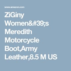 ZiGiny Women's Meredith Motorcycle Boot,Army Leather,8.5 M US