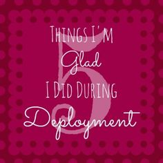 5 Things I'm Glad I Did During Deployment | Jo, My Gosh!
