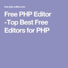 Free PHP Editor -Top Best Free Editors for PHP