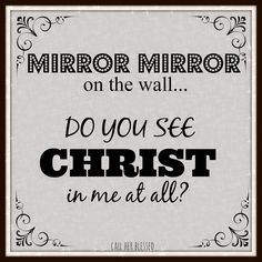 Do I reflect Christ?