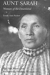 Aunt Sarah: Woman of the Dawnland by Trudy Ann Parker
