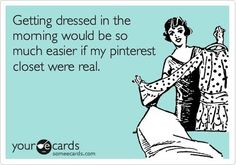 Getting dressed in the morning would be so much easier if my Pinterest closet was real