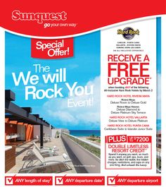RECEIVE A FREE UPGRADE* when booking ANY of the participating All-Inclusive Hard Rock Hotels by March 2!  ---> http://www.sunquest.ca/en/hot-deals.  PLUS up to $7200 Double Limitless Resort Credit.**.