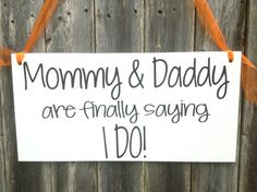 Hey, I found this really awesome Etsy listing at https://www.etsy.com/listing/186924394/mommy-daddy-are-finally-saying-i-do-here