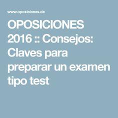 OPOSICIONES 2016 :: Consejos: Claves para preparar un examen tipo test