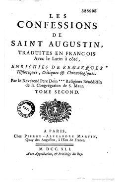 Les confessions de saint Augustin, traduites en françois avec le latin à côté…