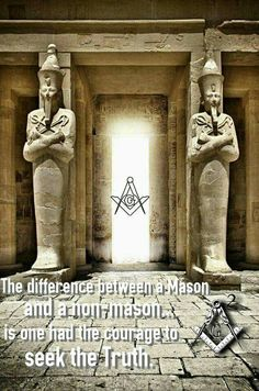 The one who had the courage to seek the truth is the one who shunned Freemasonry and said no to Satan and his minions.