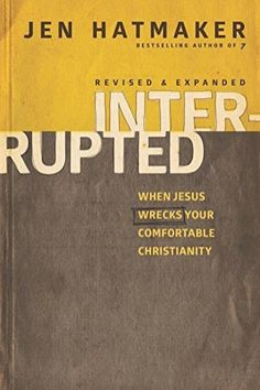 Jen Hatmaker | Interrupted 11.95 on Amazon http://www.amazon.com/gp/product/1631463535?ie=UTF8&camp=213733&creative=393185&creativeASIN=1631463535&linkCode=shr&tag=jenhatm-20&linkId=H3SLDGVBTW3KVT2T&qid=1407118007&sr=8-1&keywords=interrupted+jen+hatmaker
