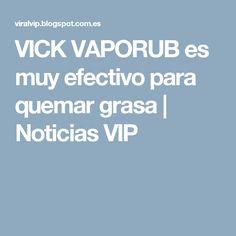 VICK VAPORUB es muy efectivo para quemar grasa         |          Noticias VIP
