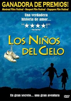 """: """"Los niños del cielo"""", una película preciosa, donde se ven reflejados valores tales como la lealtad.."""
