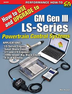 How to Use and Upgrade to GM Gen III LS-Series Powertrain Control Systems ebook by Mike Noonan - Rakuten Kobo Ls Engine Swap, Truck Engine, Ignition Timing, Ls Swap, Classic Chevy Trucks, Control System, Control Unit, Vintage Trucks, Hot Rods