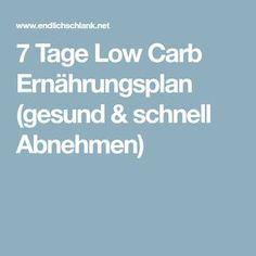 7 Tage Low Carb Ernährungsplan (gesund & schnell Abnehmen)