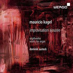 Dominik Susteck - Kagel: Improvisation Ajoutee