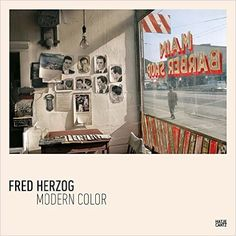 Free eBook Fred Herzog Author David Company, Michael Koetzle, et al. Robert Frank, Saul Leiter, The Americans, William Eggleston, Vivian Maier, Jack Kerouac, Book Photography, Street Photography, Fred Herzog