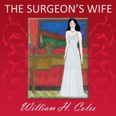 #Book Review of #TheSurgeonsWife from #ReadersFavorite Reviewed by Christian Sia for Readers' Favorite