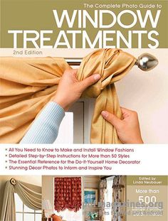 DIVThe Complete Photo Guide to Window Treatments, Second Edition is the most comprehensive book of its kind on the market, offering the reader both inspiring location photography plus step-by-step ins
