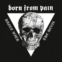 Born From Pain - Dance with the Devil Hardcore / Metalcore band from Netherlands Holland, Hardcore Music, 2014 Music, Self Destruction, Thrash Metal, Music Download, Death Metal, Vinyl, Hard Rock