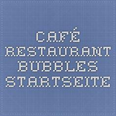 Café-Restaurant Bubbles - Startseite