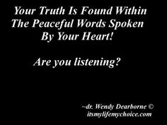 Dr Wendy Dearborne  Choice expert & Life Coach Your Spoken Truth...