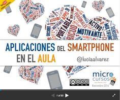 Aplicaciones del Smartphone en el aula, presentación Microcurso http://www.slideshare.net/luciaag/aplicaciones-del-smartphone-en-el-aula