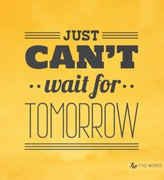 Le Decorazioni di Glee - Just can't wait for tomorrow. Cant Wait To See You Quotes, Seeing You Quotes, Waiting Quotes, Late Night Quotes, Good Night Quotes, Smart Quotes, Love Quotes, Funny Quotes, Tomorrow Quotes