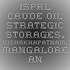 ISPRL - Crude Oil Strategic Storages, Vishakhapatnam, Mangalore and Padur Mega Project-Infrapedia 2016 Project Profile | InfraPedia - Access to Data at Ease