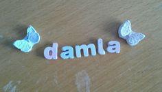 """""""DAMLA"""""""