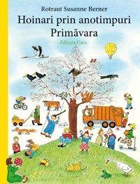 El Libro de la primavera Rotraut Susanne Berner I* Ber Illustrator, Album Jeunesse, Anaya, Luxor, Kids House, Diy For Kids, Mother Nature, Childrens Books, Fiction