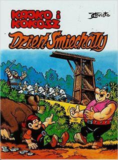 Kajko i Kokosz Dzien Smiechaly: Amazon.de: Janusz Christa: Fremdsprachige Bücher Childhood, Comic Books, Memories, Children, Cover, Cartoons, Polish, Magazines, Memoirs