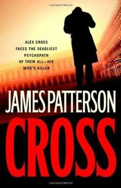Cross (Alex Cross #12) by James Patterson  Hardcover