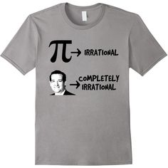 e08dd856 Amazon.com: Pi Irrational but Ted Cruz Completely Irrational Funny Tee:  Clothing ($19) found on Polyvore