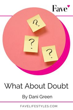 Do you struggle with doubt? Today, Dani Green shares three ways to overcome doubt and to feel certain in. your life. Self love and self care for mid life women means feeling secure in your life! Visit the blog to learn more. | Fave Lifestyles | Doing Life Together | Dani Green |