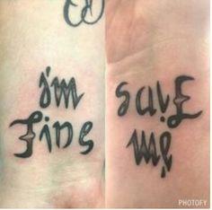 I'm fine / save me tattoo