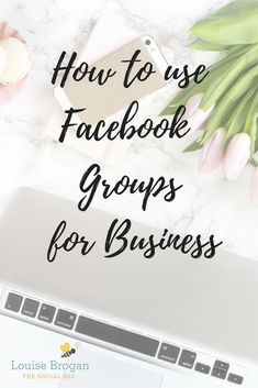 how to use Facebook groups for your business