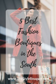 5 Best Fashion Boutiques in the South #fashion #boutique #south