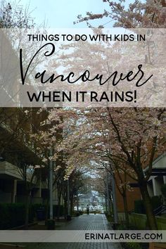 Where to go with kids when it rains in Vancouver, from someone who used to live there!  via @erinehm