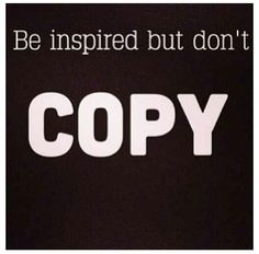 So true. If you don't have your own creativity to be yourself and rely on copying others; you are going nowhere in life. Have your own thoughts Favorite Quotes, Best Quotes, Life Quotes, The Words, Copy Me, Just Be You, Be Yourself Quotes, In This World, Life Lessons