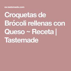 Croquetas de Brócoli rellenas con Queso ~ Receta | Tastemade
