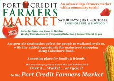 Have you been to the Port Credit Farmers' Market yet? Saturday mornings at Lakeshore and Elmwood.