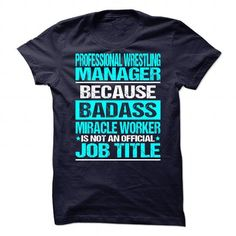 Awesome Shirt For Professional Wrestling Manager T-Shirt Hoodie Sweatshirts oae