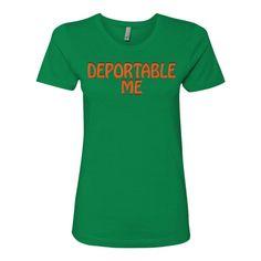 "Ladies' ""DEPORTABLE ME"" Protest boyfriend tee"