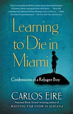 Learning to Die in Miami: Confessions of a Refugee Boy by Carlos Eire http://www.amazon.com/dp/1439181918/ref=cm_sw_r_pi_dp_ThkIvb0N6FVZE