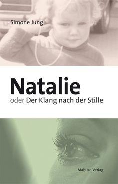 Natalie oder Der Klang nach der Stille. 'Natalie or the sound of silence'.