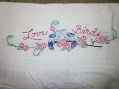 Vintage Embroidered Pillowcase LOVE BIRDS LOVEBIRDS Single pillowcase / embroidered. $12.00, via Etsy.