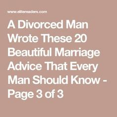 A Divorced Man Wrote These 20 Beautiful Marriage Advice That Every Man Should Know - Page 3 of 3