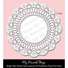www.mftstamps.com | Die-namics High Tea Party Doily