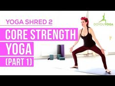 Core Strength Yoga (Part I) - Day 2 - 14 Day Yoga Shred Challenge - YouTube