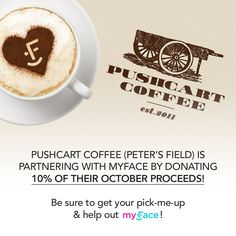 Hey coffee lovers, remember there is still some time left to grab a cup of joe & make a difference as Pushcart coffee (Peter's field) is donating 10% of all their October proceeds to myFace! #socialgood #coffee #pushcartcoffee