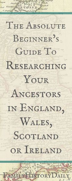 Does your ancestry lead you back to England, Ireland, Scotland or Wales? Use this genealogy research beginner's guide to get started uncovering your English, Scottish, Welsh, and Irish ancestry for free. #freegenealogy #ancestry #familytree